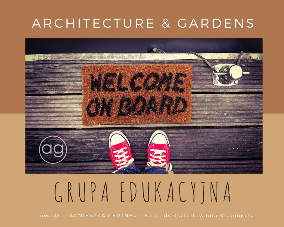 grupa edukacyjna, architecture & gardens, Agnieszka Gertner, agnieszkagertnerblog, welcome on board, powitanie